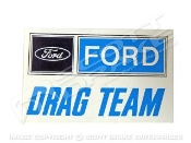 "Ford Drag Team Decal  ( 8"" OR 5"")"